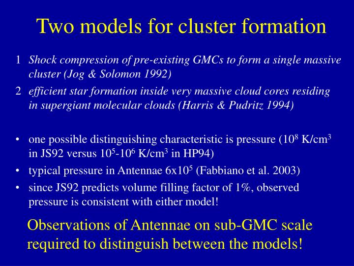 Two models for cluster formation