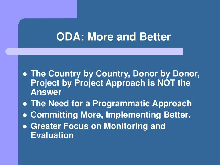 ODA: More and Better