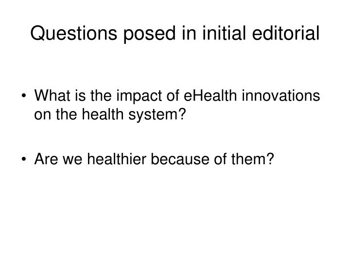 Questions posed in initial editorial