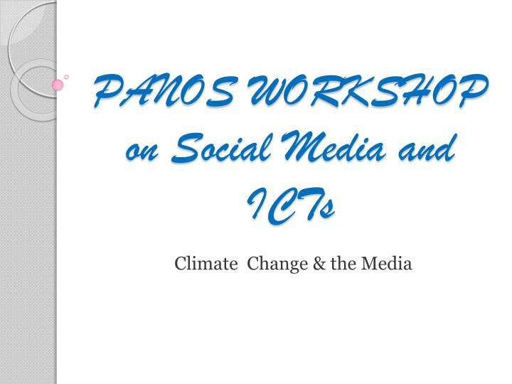 panos workshop on social media and icts n.