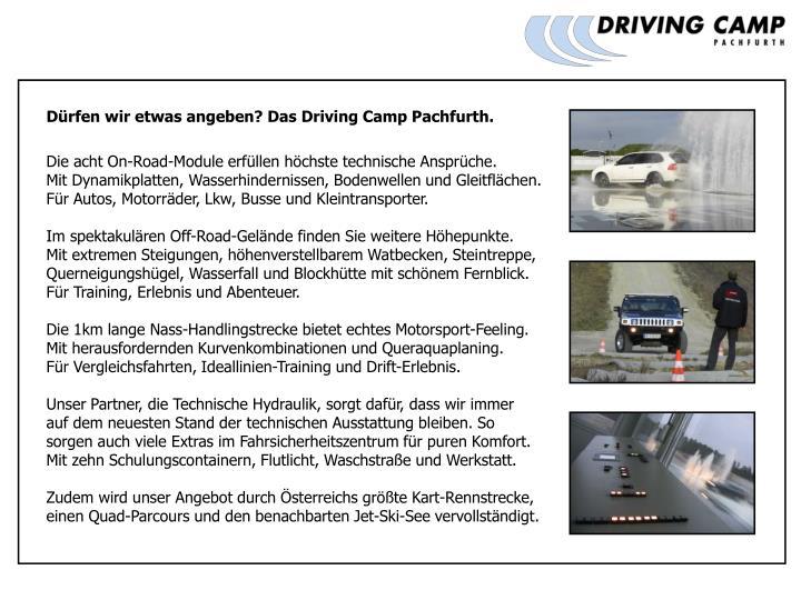 Dürfen wir etwas angeben? Das Driving Camp Pachfurth.
