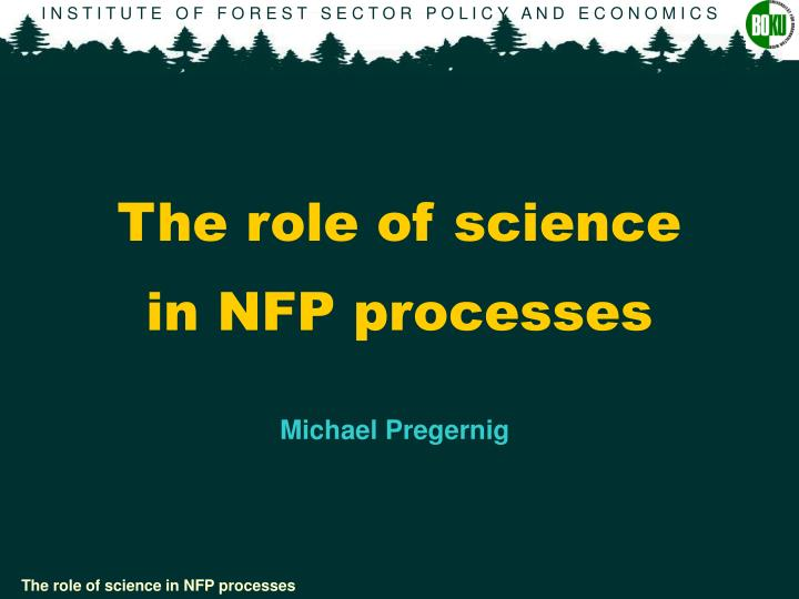 the role of science in nfp processes n.