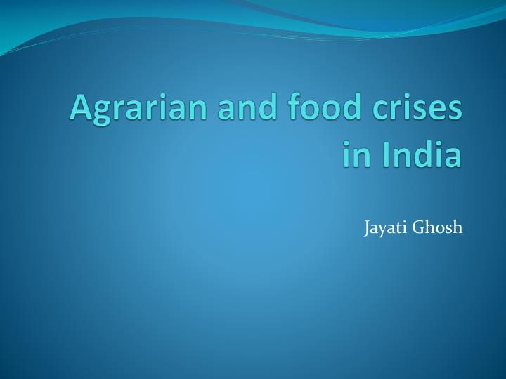 agrarian and food crises in india n.
