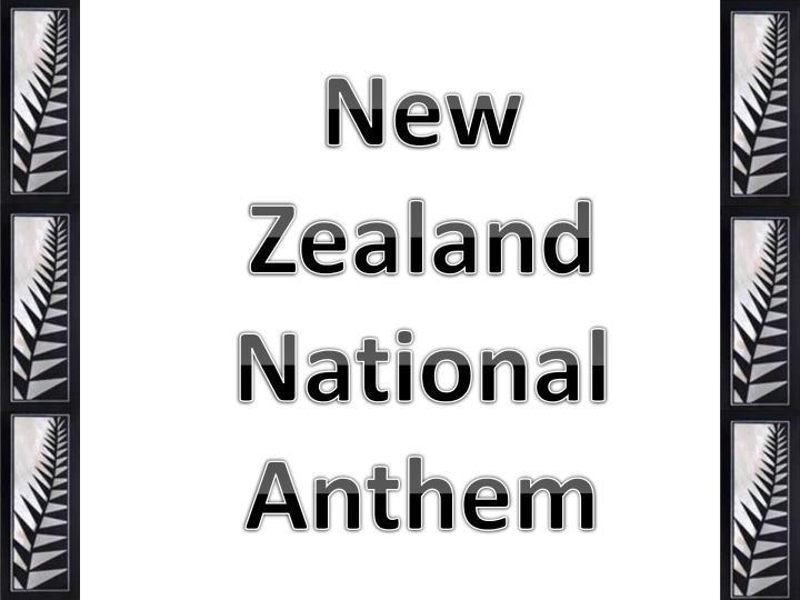PPT - New Zealand National Anthem PowerPoint Presentation
