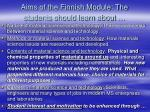 aims of the finnish module the students should learn about