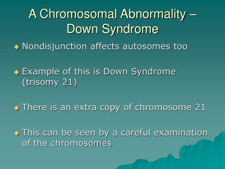 A Chromosomal Abnormality – Down Syndrome