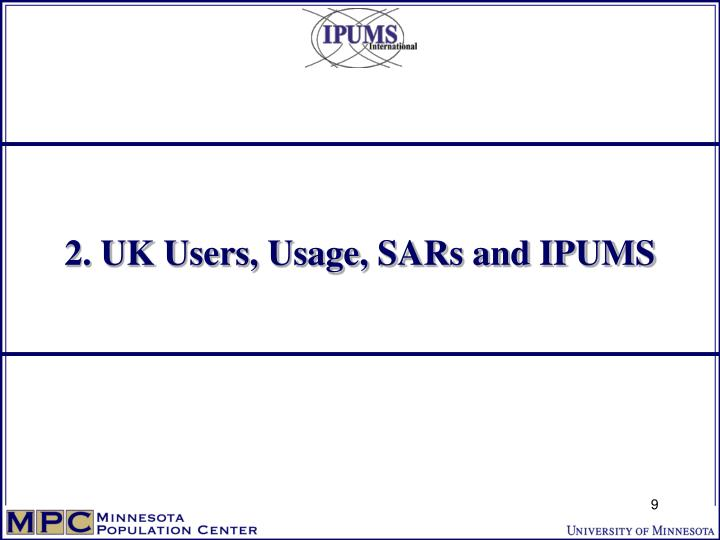 2. UK Users, Usage, SARs and IPUMS