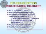 intussusception post reduction treatment