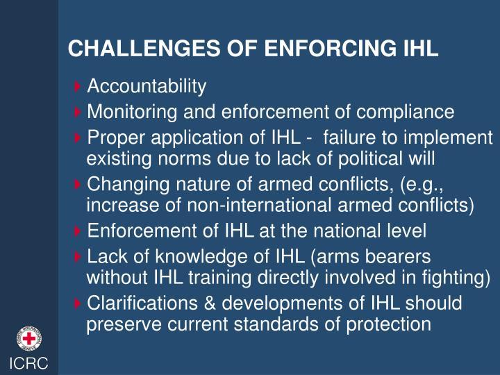 CHALLENGES OF ENFORCING IHL