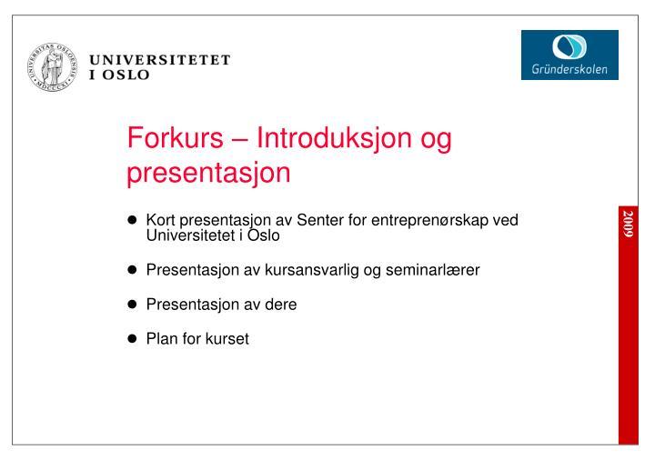 Forkurs introduksjon og presentasjon