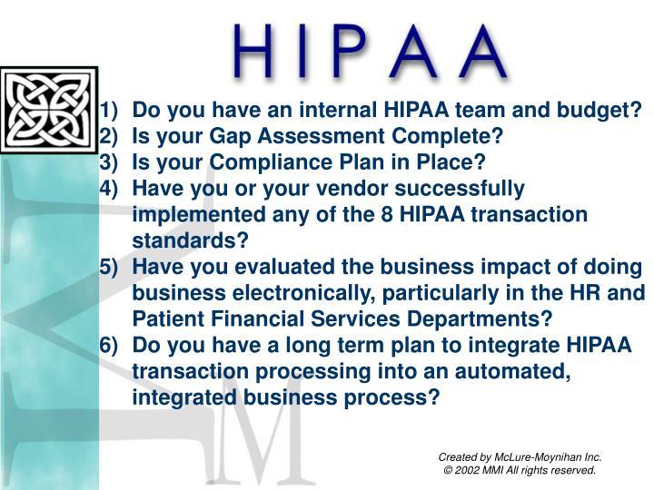 Do you have an internal HIPAA team and budget?
