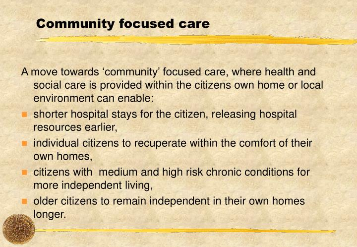 Community focused care