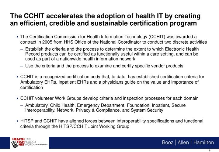 The CCHIT accelerates the adoption of health IT by creating an efficient, credible and sustainable certification program