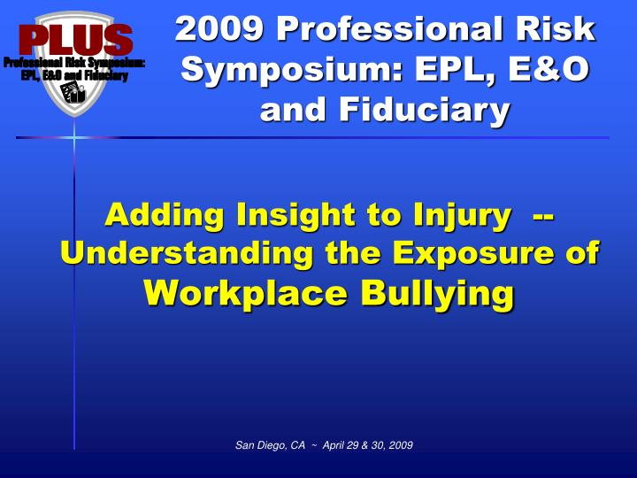Adding insight to injury understanding the exposure of workplace bullying