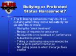 bullying or protected status harassment1
