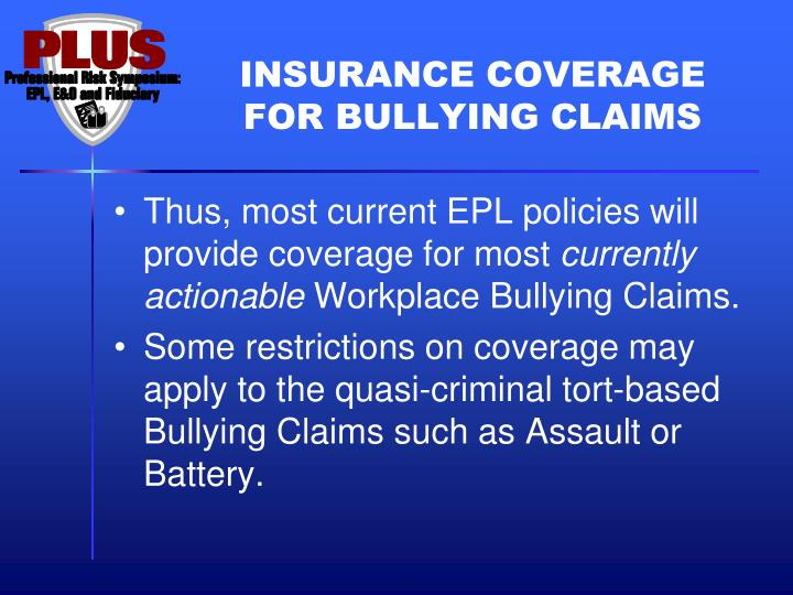 INSURANCE COVERAGE FOR BULLYING CLAIMS