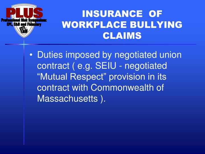 INSURANCE  OF WORKPLACE BULLYING CLAIMS