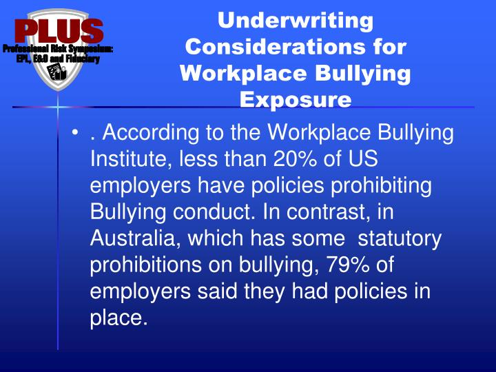 Underwriting Considerations for Workplace Bullying Exposure