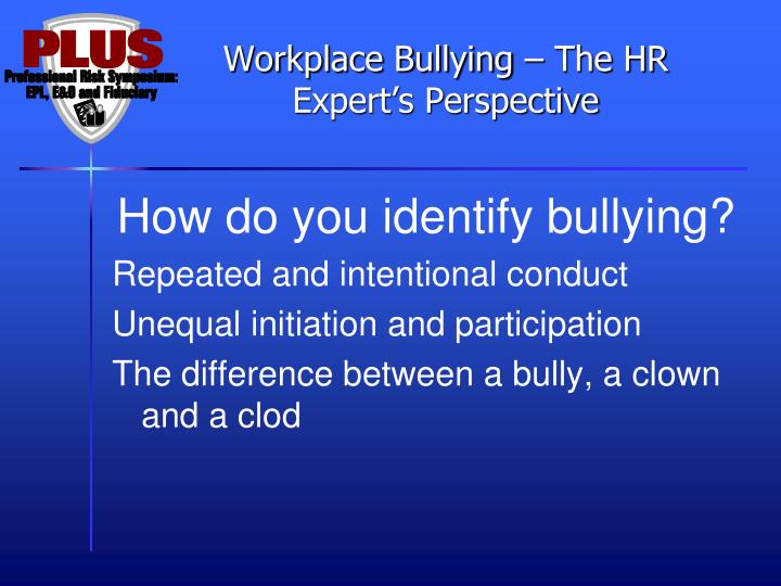 Workplace Bullying – The HR Expert's Perspective