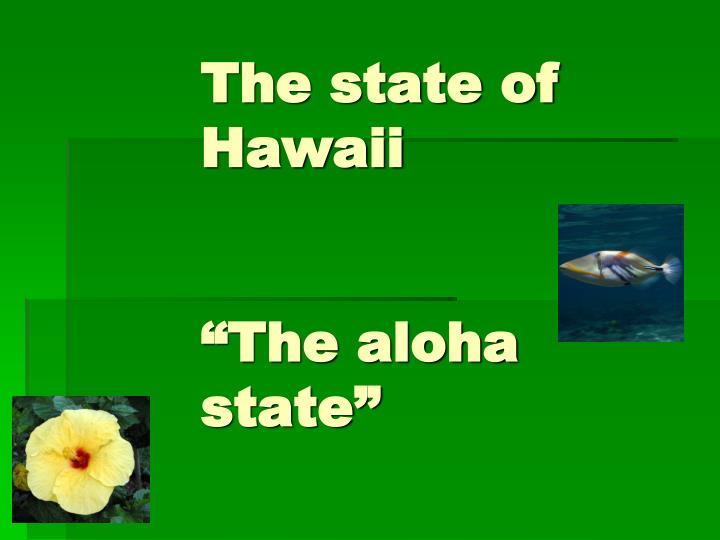 the state of hawaii the aloha state n.