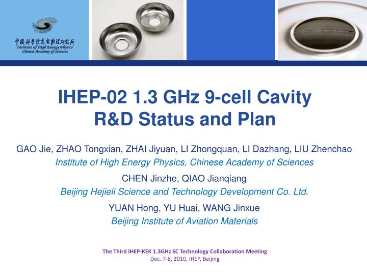 ihep 02 1 3 ghz 9 cell cavity r d status and plan n.