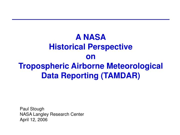 a nasa historical perspective on tropospheric airborne meteorological data reporting tamdar