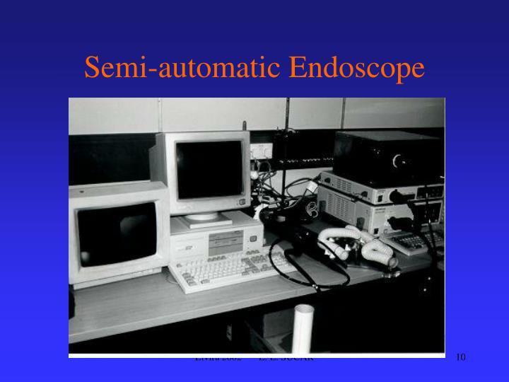 Semi-automatic Endoscope