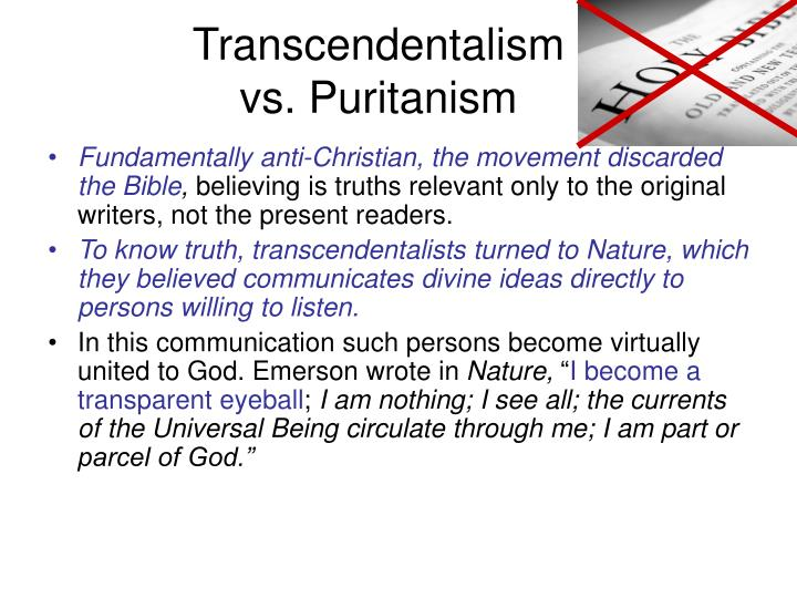 views of transcendentalism versus puritanism 2 essay Definition of transcendentalism woman versus women she expanded this essay into the book woman in the nineteenth the new views, he wrote in an 1841.