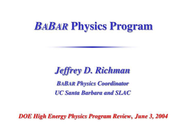 b a b ar physics program n.
