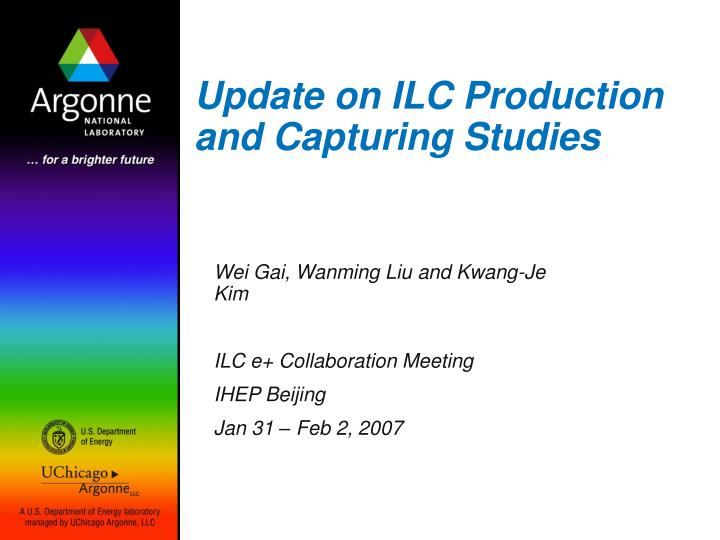 update on ilc production and capturing studies n.