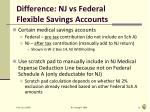 difference nj vs federal flexible savings accounts