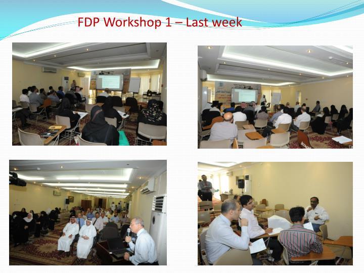 FDP Workshop 1 – Last week