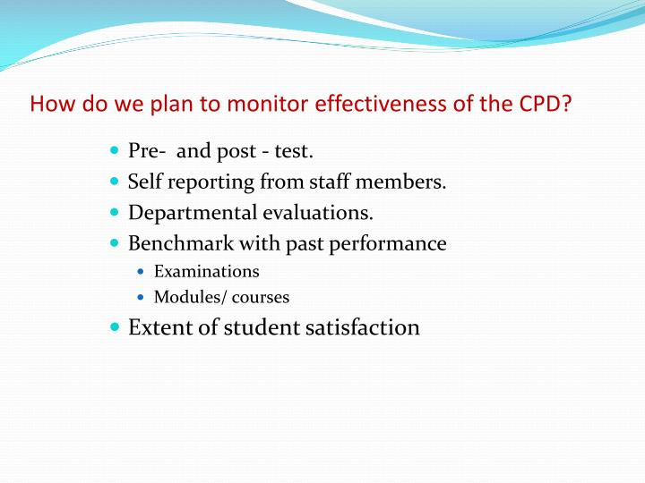 How do we plan to monitor effectiveness of the CPD?
