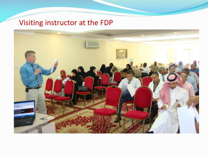 Visiting instructor at the FDP