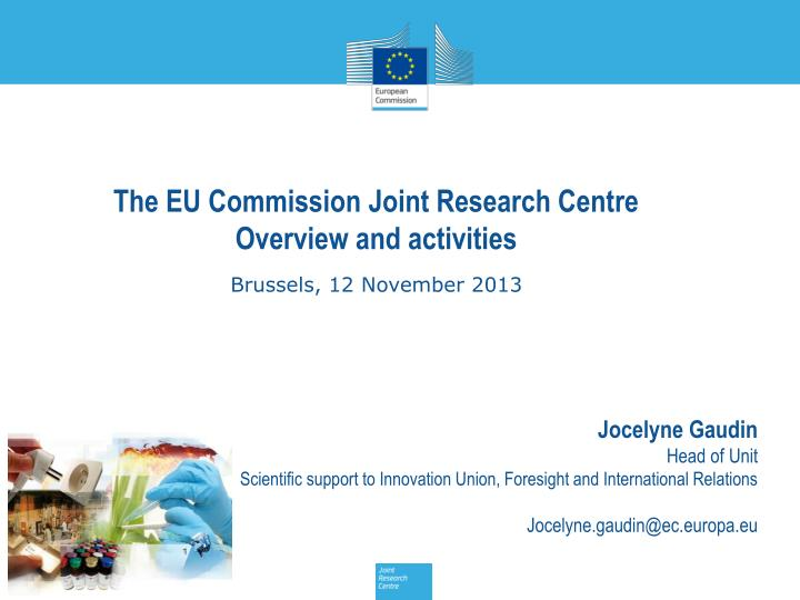 The EU Commission Joint Research Centre  Overview and activities
