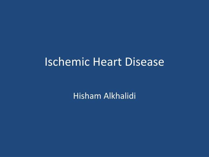 ischemic heart disease n.