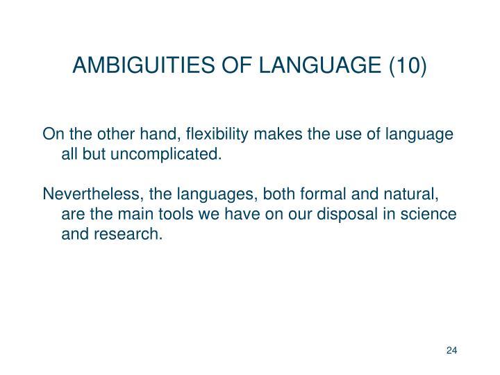 AMBIGUITIES OF LANGUAGE (10)