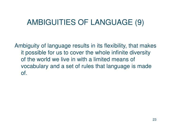 AMBIGUITIES OF LANGUAGE (9)