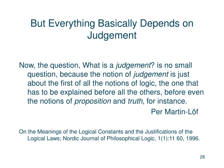 But Everything Basically Depends on Judgement