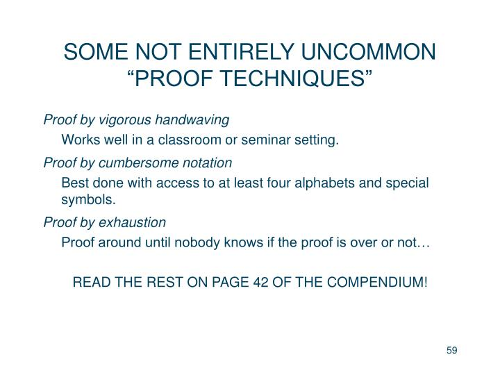 """SOME NOT ENTIRELY UNCOMMON """"PROOF TECHNIQUES"""""""