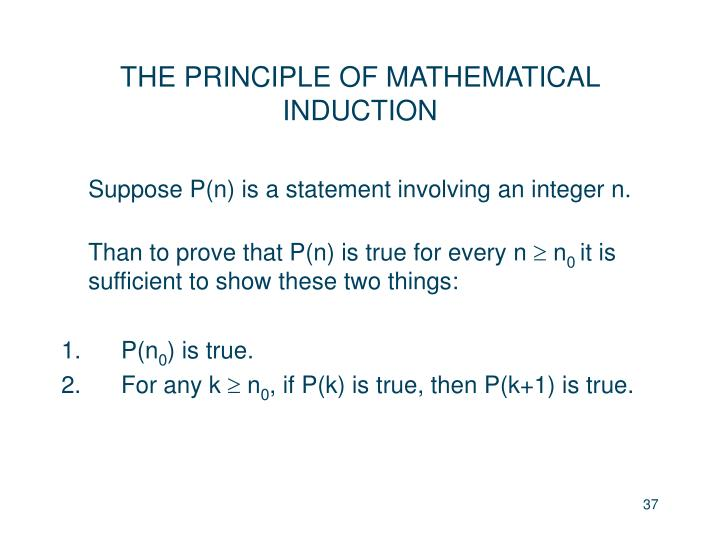 THE PRINCIPLE OF MATHEMATICAL INDUCTION