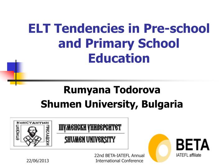 elt tendencies in pre school and primary school education n.
