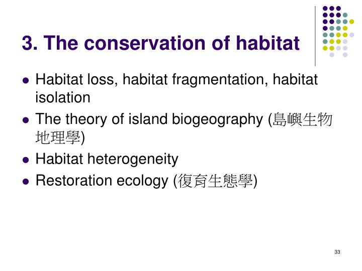 3. The conservation of habitat