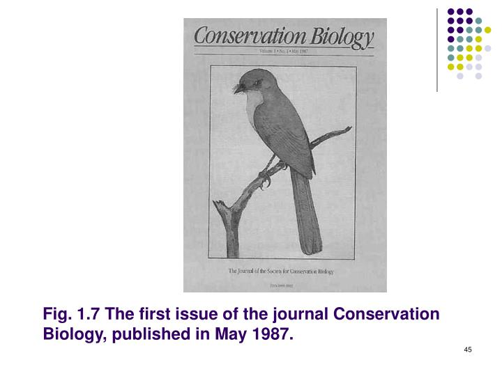 Fig. 1.7 The first issue of the journal Conservation Biology, published in May 1987.
