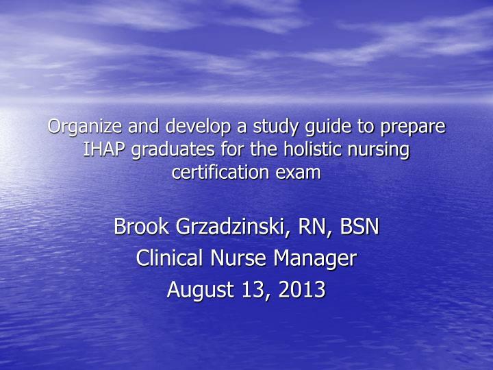 Ppt Brook Grzadzinski Rn Bsn Clinical Nurse Manager August 13