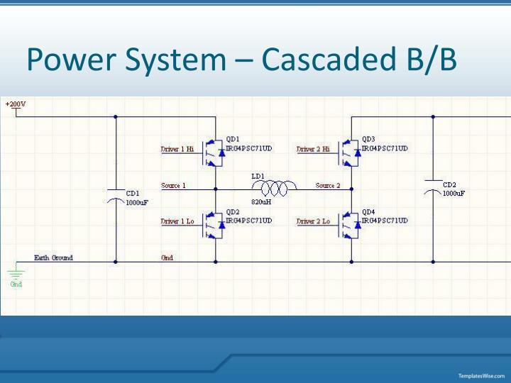 Power System – Cascaded B/B