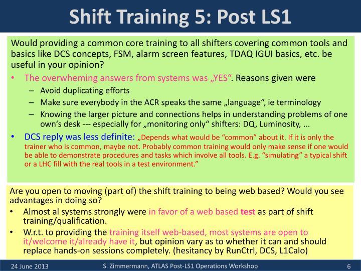 Shift Training 5: Post LS1