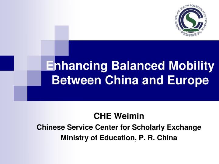 Enhancing balanced mobility between china and europe
