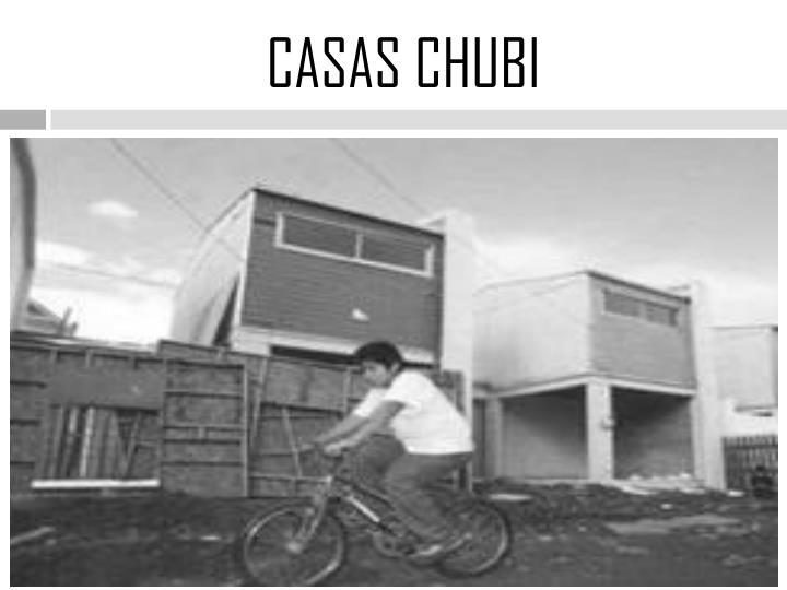 CASAS CHUBI