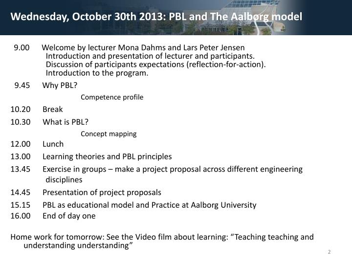 Wednesday, October 30th 2013: PBL and The Aalborg model